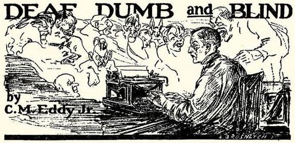 "Cover art for the short story ""Deaf, Dumb, and Blind."" Image shows a man sitting at a typewriter, staring ahead while ghostly figures encircle him."