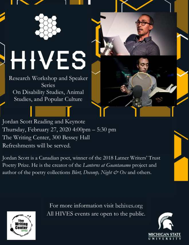 Images shows promotional poster of HIVES event. The poster features two images of Jordan Scott, a white poet with short hair and a widow's peak. In the top image he is wearing a gray shirt in front of a white background, reading from a piece of paper. In the lower image, he is standing behind a microphone array with his mouth obscured, reading from a book.