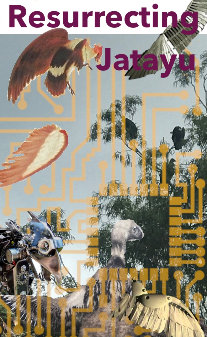 "Under the text ""Resurrecting Jatayu,"" a one-winged vulture is visible in midair. Several disembodied wings and wing-prosthetics dapple a forest scene, and in the foreground another vulture rises into the frame with a golden prosthetic wing. The entirety of the image is overlaid with semi-transparent gold circuitry."